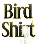 Bird Shit Shirt Graphic Tees