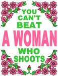 You Can't Beat A Woman Who Shoots