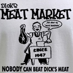 Dicks Meat Market T-Shirt