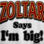 Zoltar Big T-Shirt
