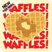 I Love Waffles!