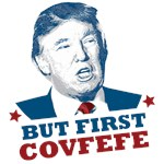 But First Covfefe