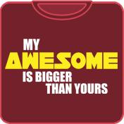 My Awesome Is Bigger Than Yours