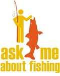 Ask Me About Fishing