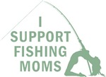 I Support Fishing Moms