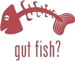 Gut Fish?