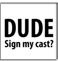 Dude, Sign My Cast?
