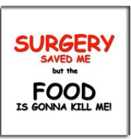 Surgery Saved Me, But the Food Killed Me
