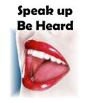 Speak up, Be Heard