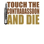 Touch the Contrabassoon and Die