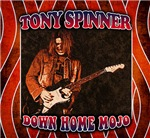 Tony Spinner Down Home Mojo