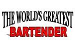 The World's Greatest Bartender