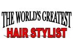 The World's Greatest Hair Stylist