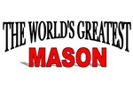 The World's Greatest Mason