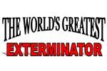 The World's Greatest Exterminator