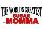The World's Greatest Sugar Momma