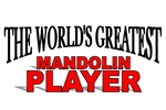 The World's Greatest Mandolin Player