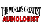 The World's Greatest Audiologist