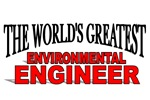 The World's Greatest Environmental Engineer