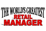The World's Greatest Retail Manager