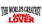 The World's Greatest Animal Lover