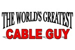 The World's Greatest Cable Guy