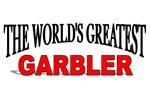 The World's Greatest Garbler