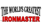The World's Greatest Ironmaster