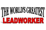 The World's Greatest Leadworker