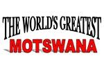 The World's Greatest Motswana
