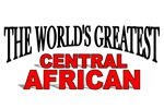 The World's Greatest Central African