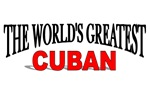 The World's Greatest Cuban