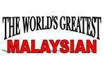 The World's Greatest Malaysian