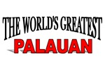 The World's Greatest Palauan