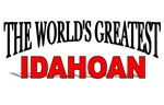 The World's Greatest Idahoan