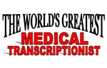 The World's Greatest Medical Transcriptionist
