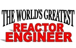The World's Greatest Reactor Engineer