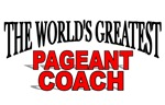 The World's Greatest Pageant Coach