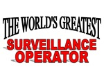 The World's Greatest Surveillance Operator