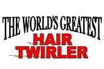 The World's Greatest Hair Twirler