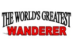 The World's Greatest Wanderer
