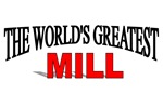 The World's Greatest Mill