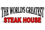 The World's Greatest Steak House