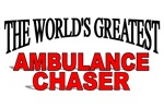 The World's Greatest Ambulance Chaser