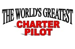 The World's Greatest Charter Pilot