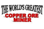 The World's Greatest Copper Ore Miner
