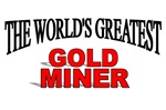 The World's Greatest Gold Miner