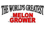 The World's Greatest Melon Grower