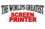 The World's Greatest Screen Printer