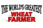The World's Greatest Wheat Farmer